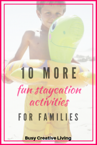 10 More Fun Staycation Ideas for Families pin