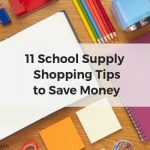 School supplies. 11 school supply shopping tips to save money