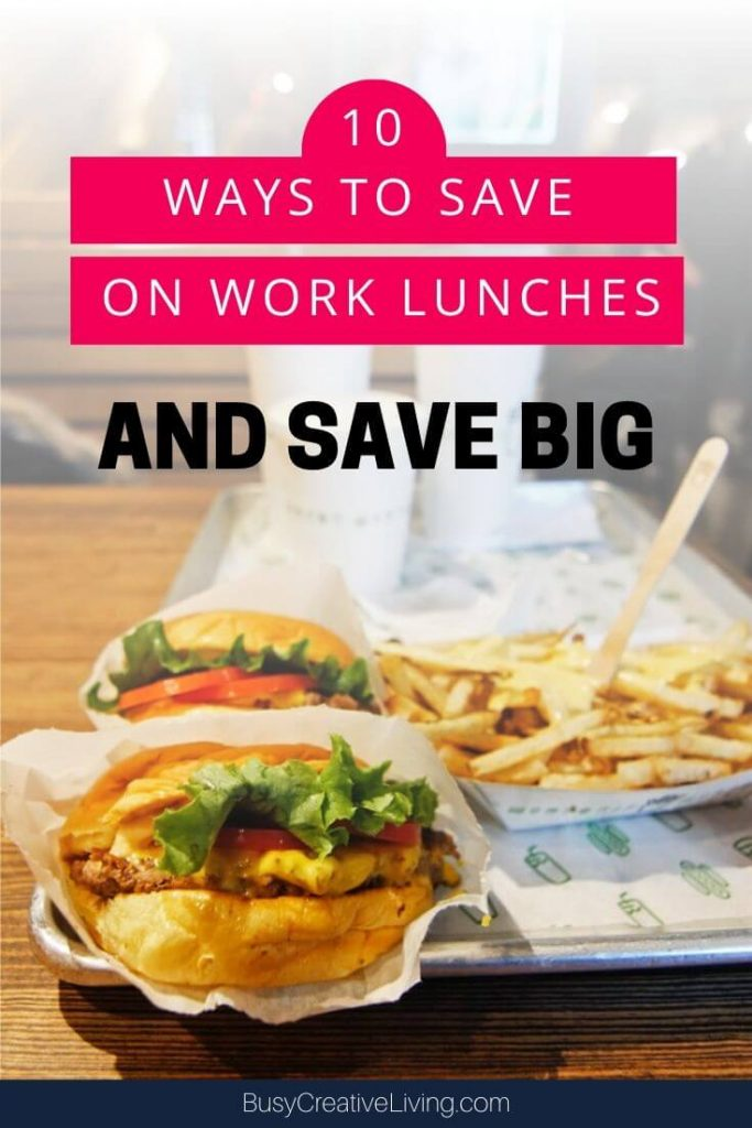 Takeout burger & fries. Ways to save on lunch at work