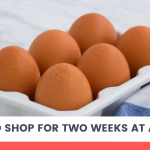 Six eggs. How to shop for two weeks at a time