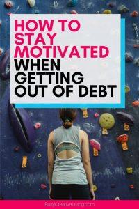 How to stay motivated when getting out of debt. Woman staring up at climbing wall